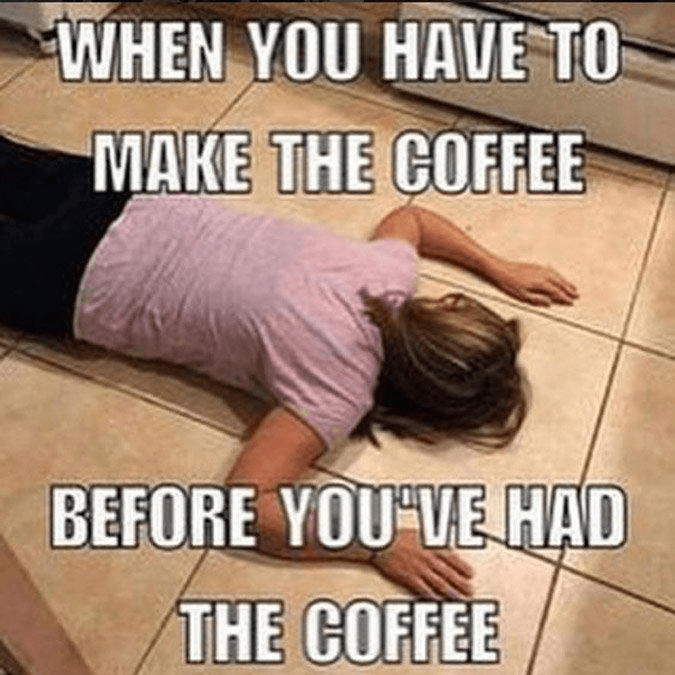 i need coffee meme