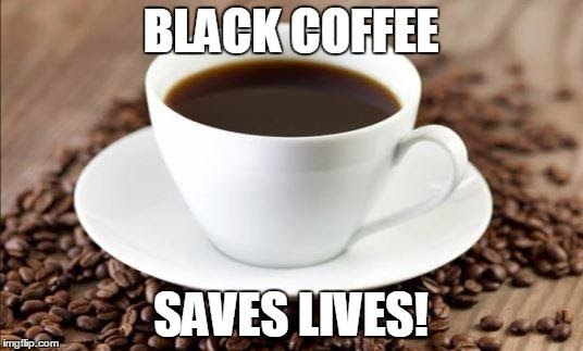 black coffee meme